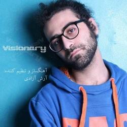 متن آهنگ Visionary از آرش آزادی | دانلود آهنگ سنتی